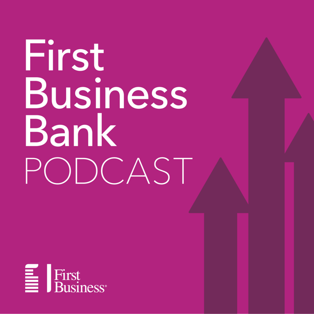 First Business Bank Podcast