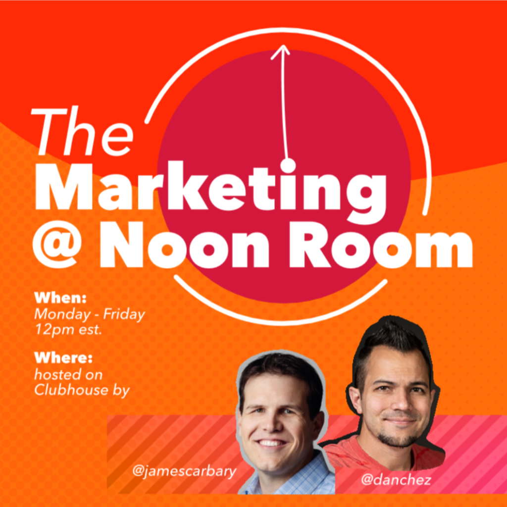 james-carbary-dan-sanchez-clubhouse-marketing-session-graphic